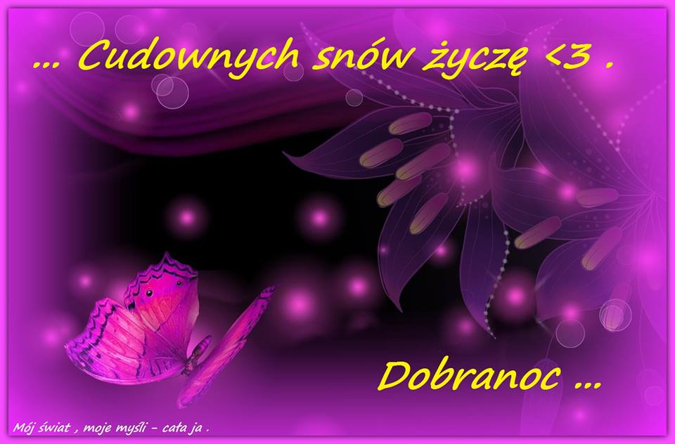 Cudownych snów źyczę... Dobranoc