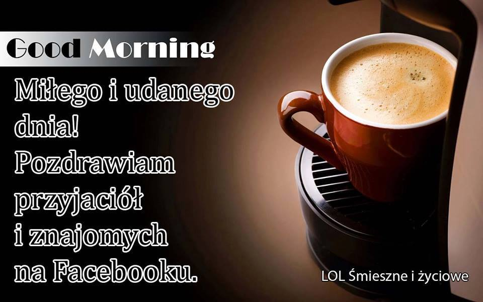 Good Morning, Miłego i udanego dnia!