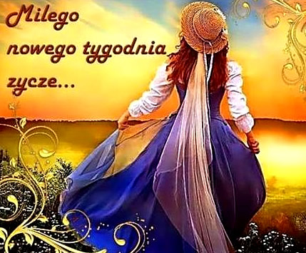 Miłego nowego tygodnia życzę