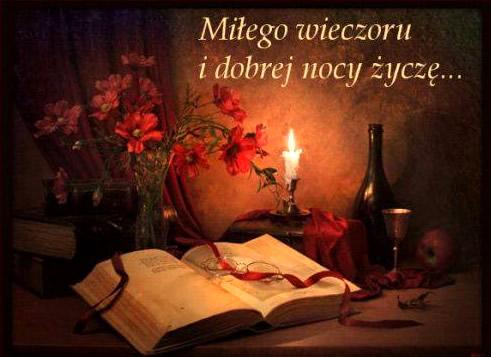 Miłego wieczoru i dobrej nocy życzę