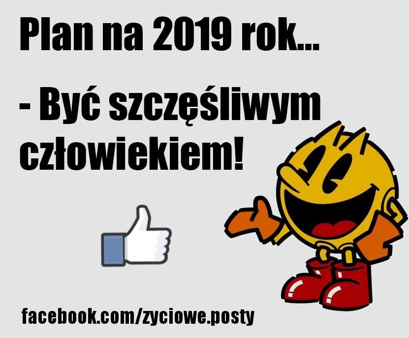 Plan na 2019 rok... - Być szczęśliwym...
