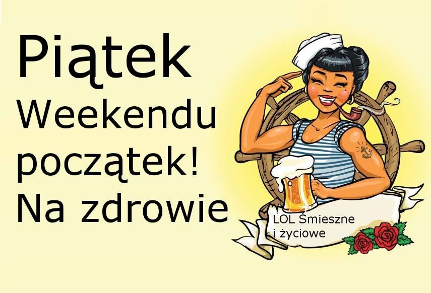 Piątek, weekendu początek! Na zdrowie